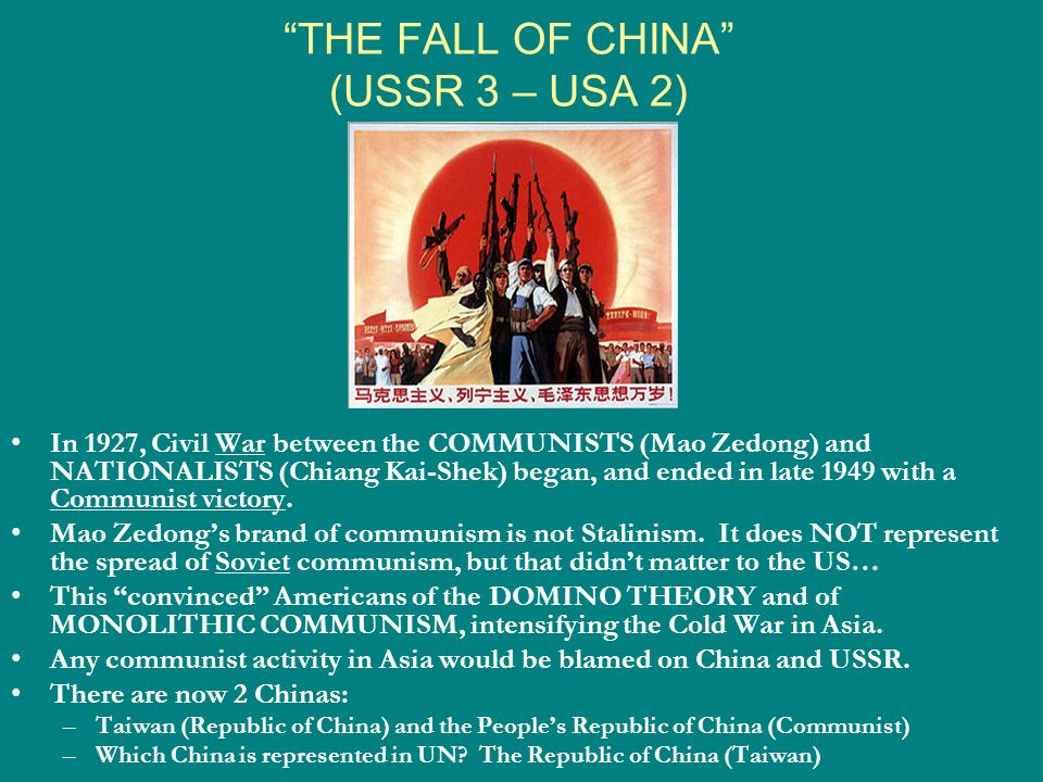 """""""THE FALL OF CHINA"""" (USSR 3 – USA 2) In 1927, Civil War between the COMMUNISTS (Mao Zedong) and NATIONALISTS (Chiang Kai-Shek) began, and ended in lat"""