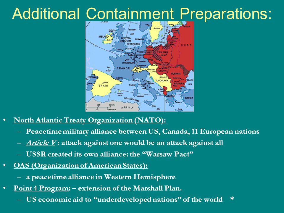 Additional Containment Preparations: North Atlantic Treaty Organization (NATO): –Peacetime military alliance between US, Canada, 11 European nations –