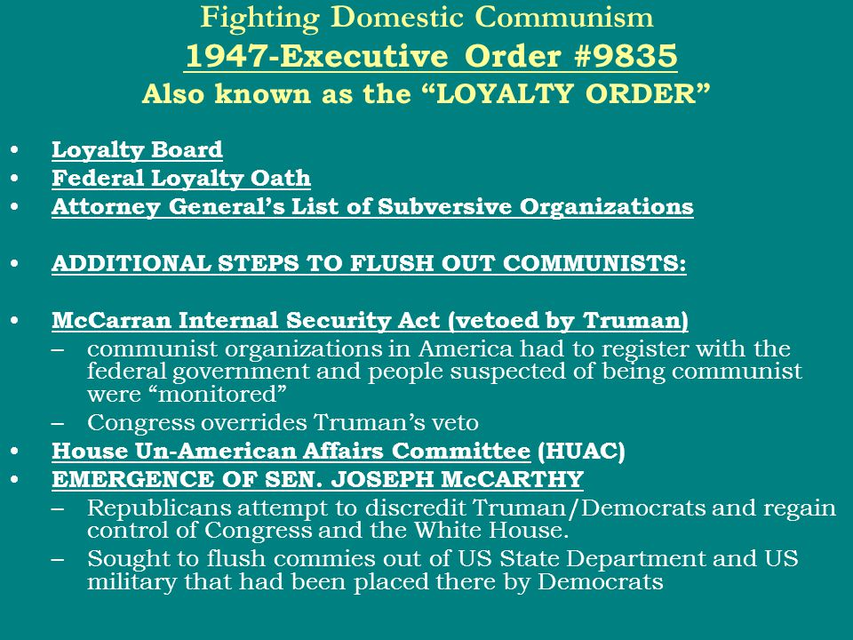 """Fighting Domestic Communism 1947-Executive Order #9835 Also known as the """"LOYALTY ORDER"""" Loyalty Board Federal Loyalty Oath Attorney General's List of"""