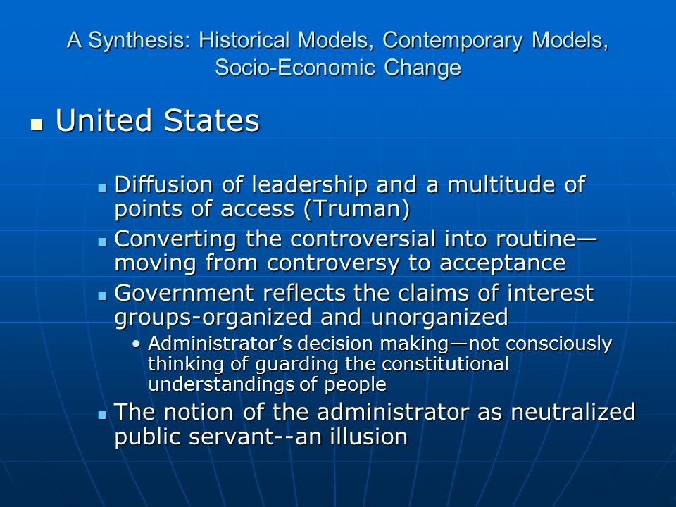 A Synthesis: Historical Models, Contemporary Models, Socio-Economic Change United States United States Diffusion of leadership and a multitude of poin