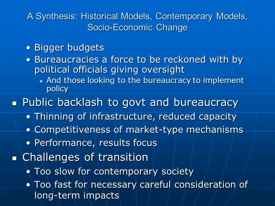A Synthesis: Historical Models, Contemporary Models, Socio-Economic Change Bigger budgetsBigger budgets Bureaucracies a force to be reckoned with by p