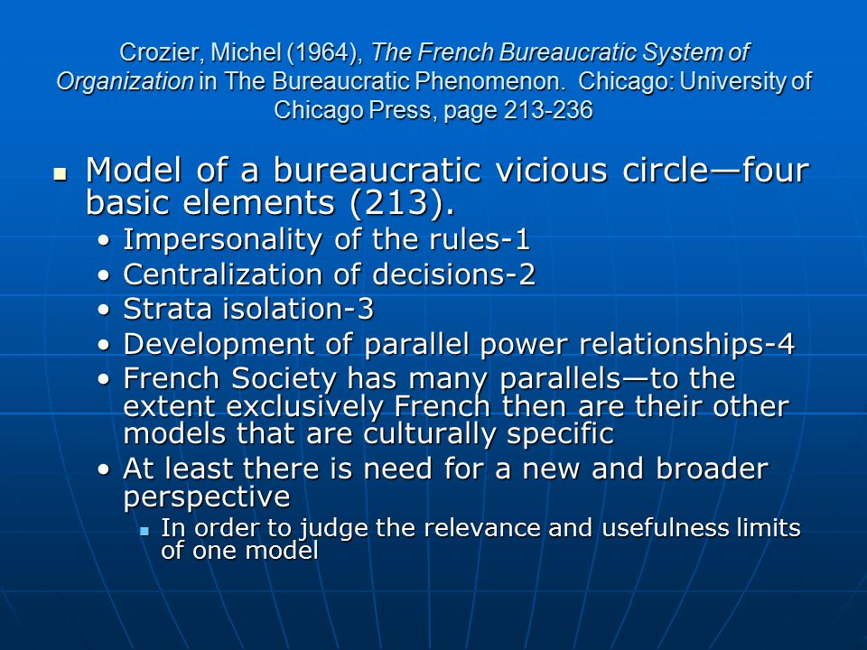 Crozier, Michel (1964), The French Bureaucratic System of Organization in The Bureaucratic Phenomenon. Chicago: University of Chicago Press, page 213-