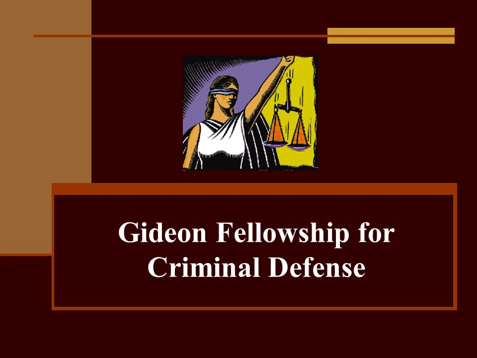 Gideon Fellowship for Criminal Defense