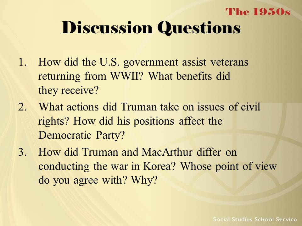 Discussion Questions 1.How did the U.S.government assist veterans returning from WWII.