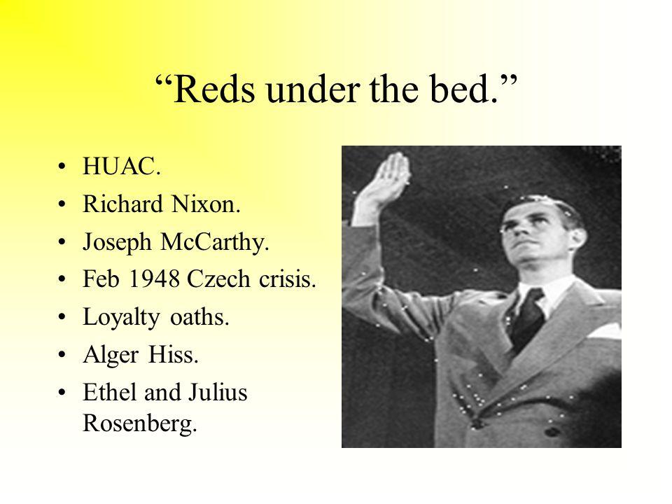 Reds under the bed. HUAC. Richard Nixon. Joseph McCarthy.