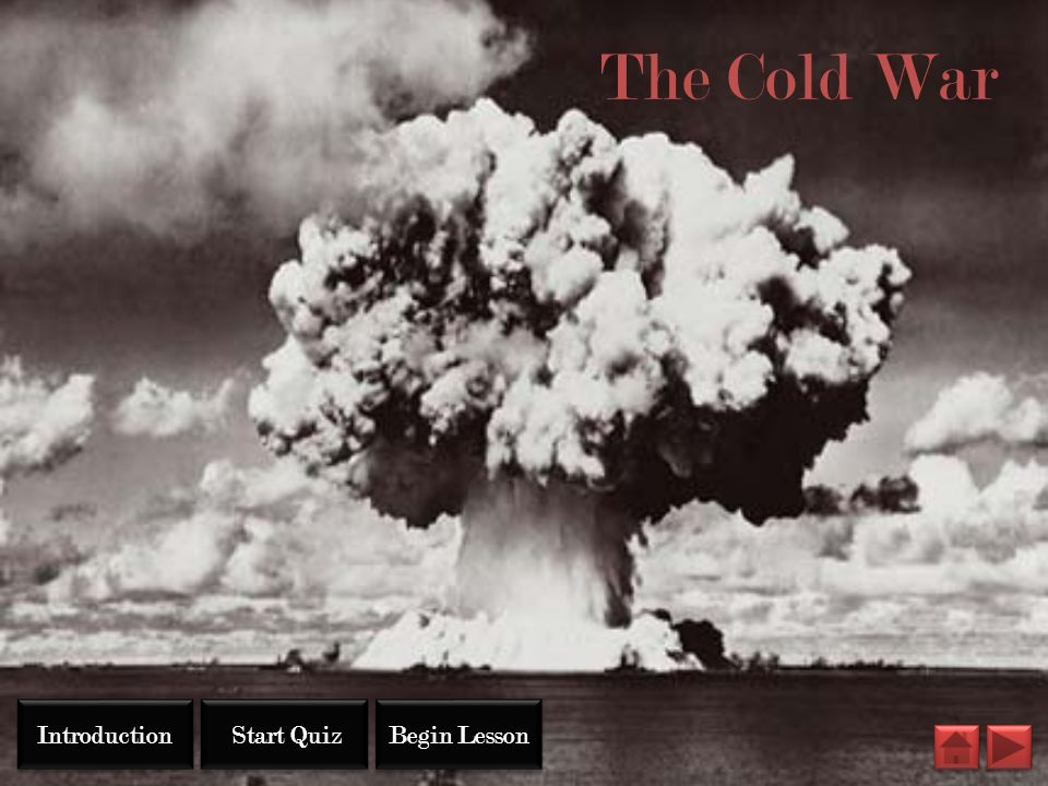 The Cold War Start Quiz Begin Lesson Introduction