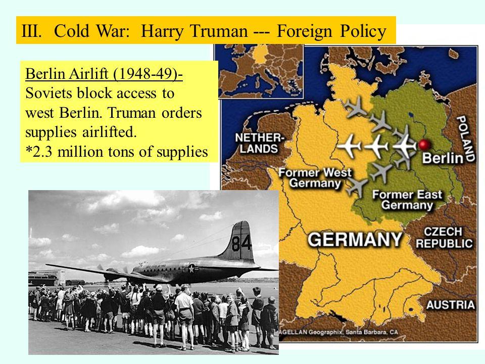 Berlin Airlift (1948-49)- Soviets block access to west Berlin.