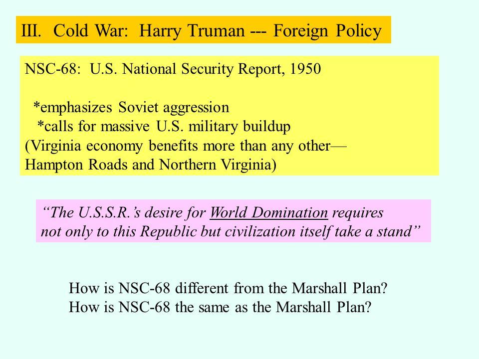 NSC-68: U.S.National Security Report, 1950 *emphasizes Soviet aggression *calls for massive U.S.