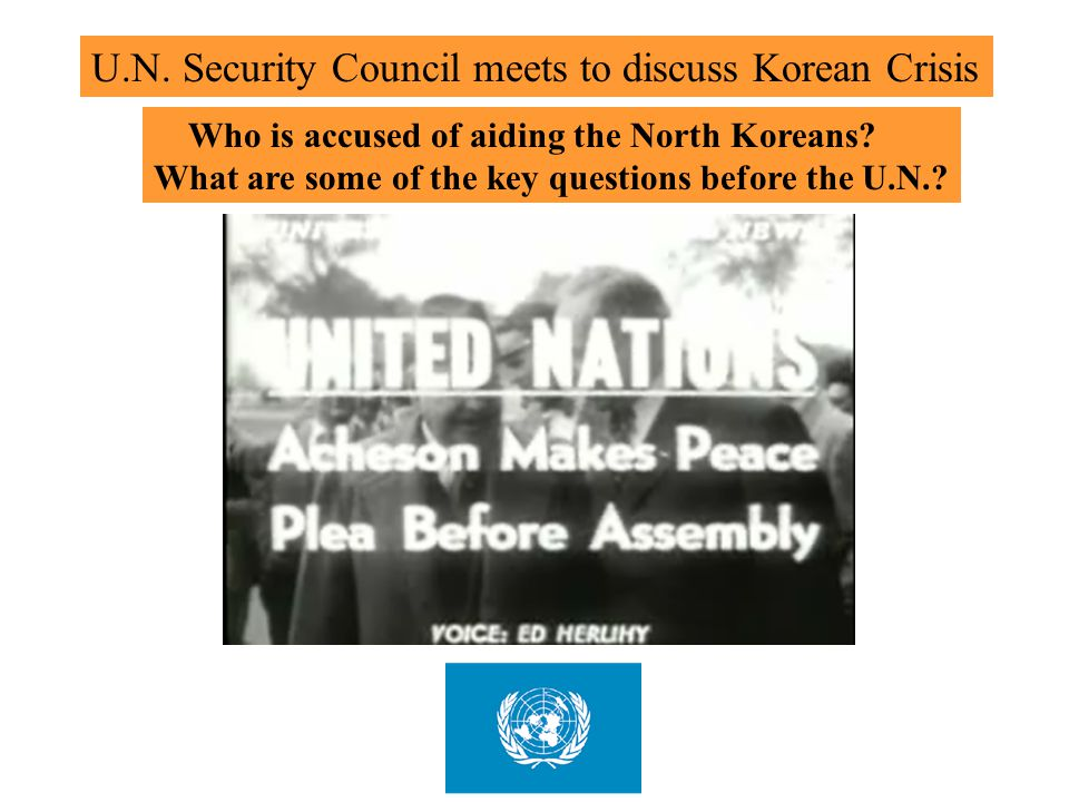 U.N. Security Council meets to discuss Korean Crisis Who is accused of aiding the North Koreans? What are some of the key questions before the U.N.?
