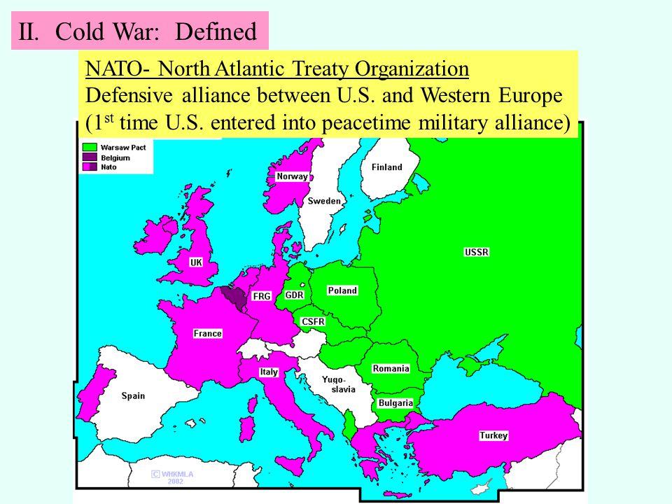 NATO- North Atlantic Treaty Organization Defensive alliance between U.S.