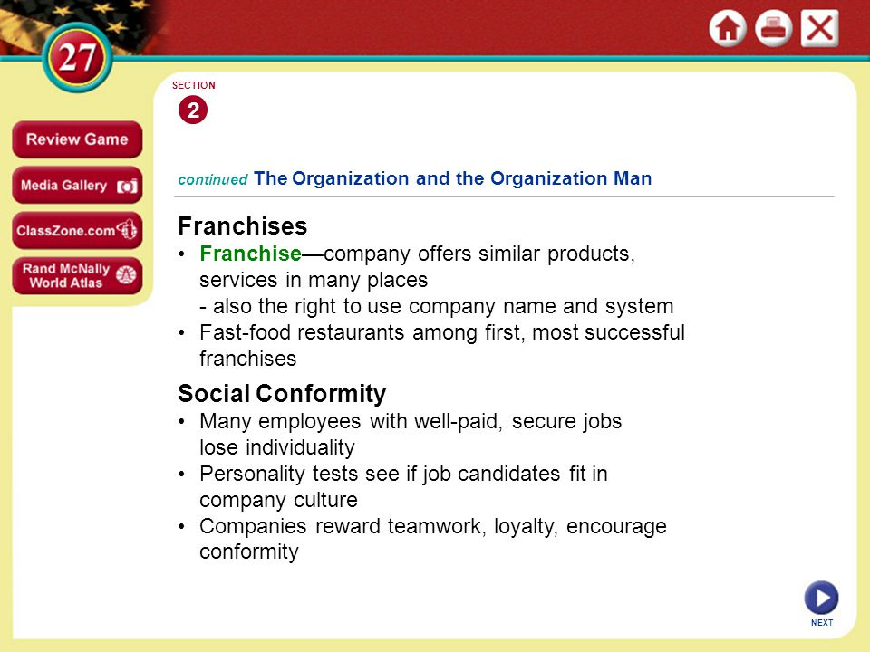 continued The Organization and the Organization Man Franchises Franchise—company offers similar products, services in many places - also the right to