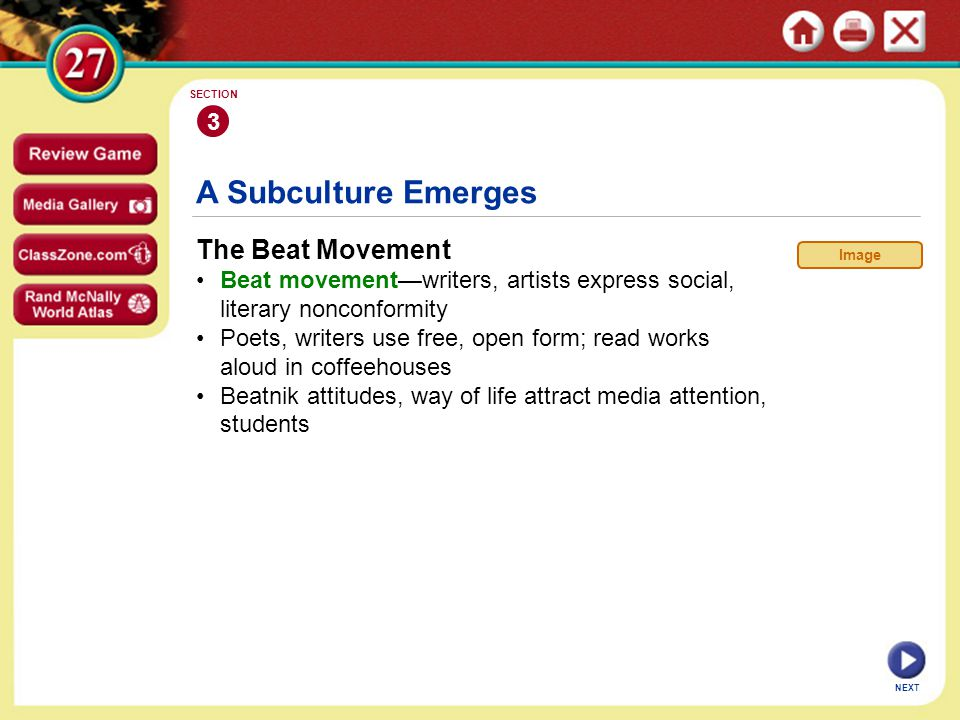 NEXT 3 SECTION The Beat Movement Beat movement—writers, artists express social, literary nonconformity Poets, writers use free, open form; read works