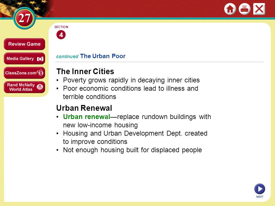 NEXT 4 SECTION The Inner Cities Poverty grows rapidly in decaying inner cities Poor economic conditions lead to illness and terrible conditions contin