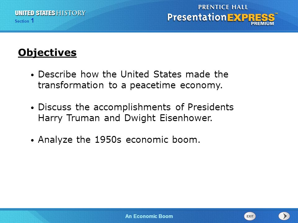 The Cold War BeginsAn Economic Boom Section 1 Describe how the United States made the transformation to a peacetime economy. Discuss the accomplishmen