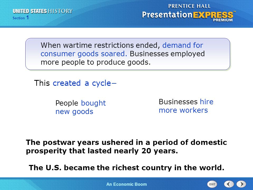 The Cold War BeginsAn Economic Boom Section 1 The postwar years ushered in a period of domestic prosperity that lasted nearly 20 years. The U.S. becam