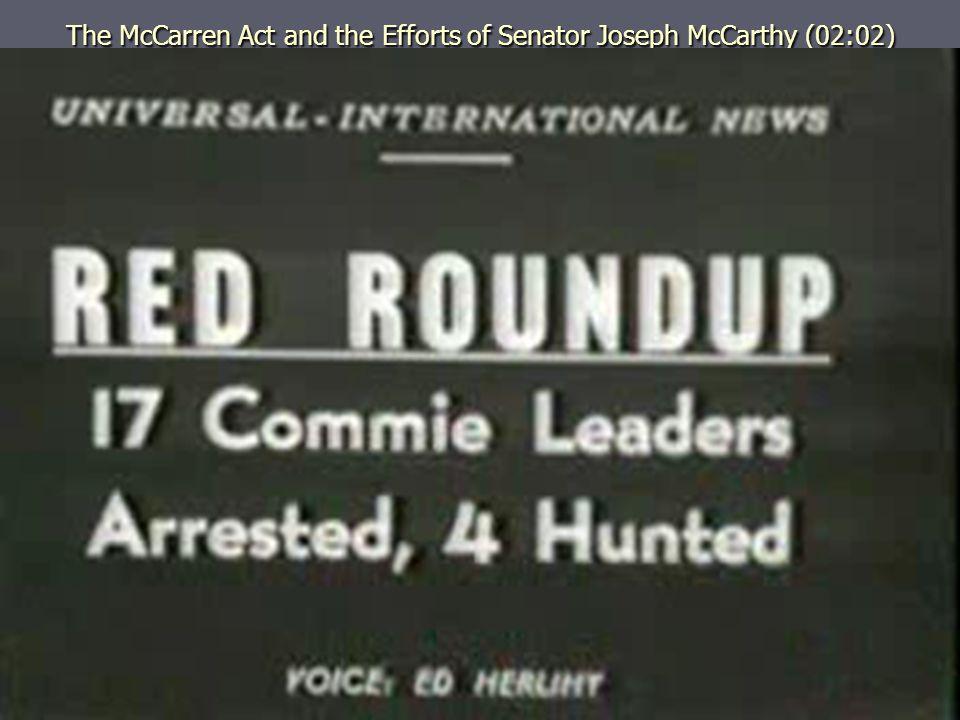The McCarren Act and the Efforts of Senator Joseph McCarthy (02:02)