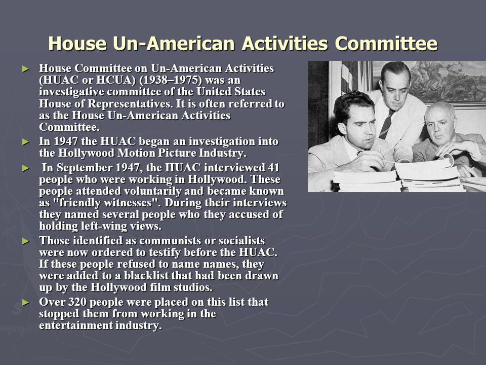 House Un-American Activities Committee ► House Committee on Un-American Activities (HUAC or HCUA) (1938–1975) was an investigative committee of the Un