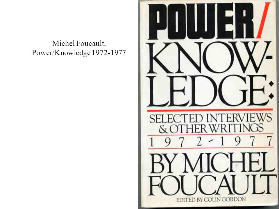 Michel Foucault, Power/Knowledge 1972-1977