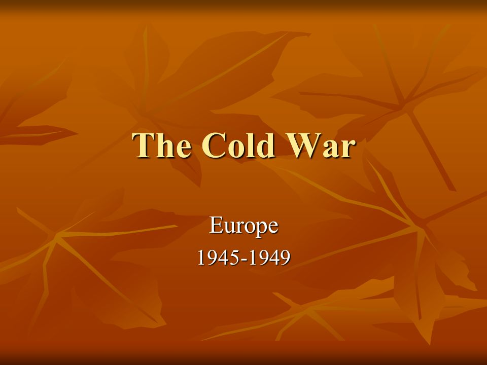 The Cold War Europe1945-1949