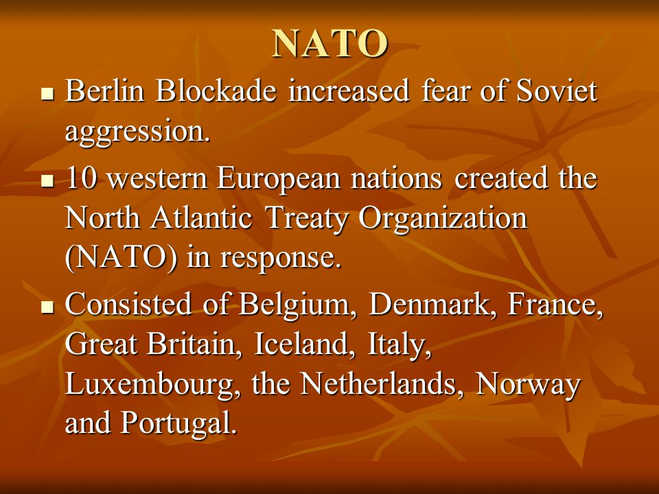 NATO Berlin Blockade increased fear of Soviet aggression.