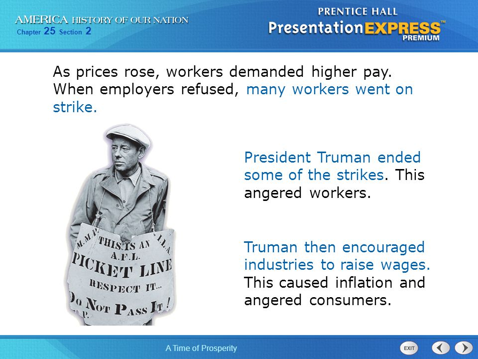 Chapter 25 Section 2 A Time of Prosperity As prices rose, workers demanded higher pay. When employers refused, many workers went on strike. President