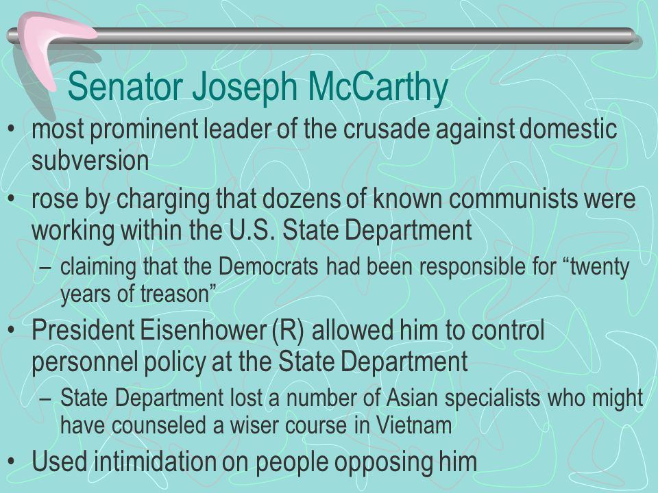 Senator Joseph McCarthy most prominent leader of the crusade against domestic subversion rose by charging that dozens of known communists were working within the U.S.