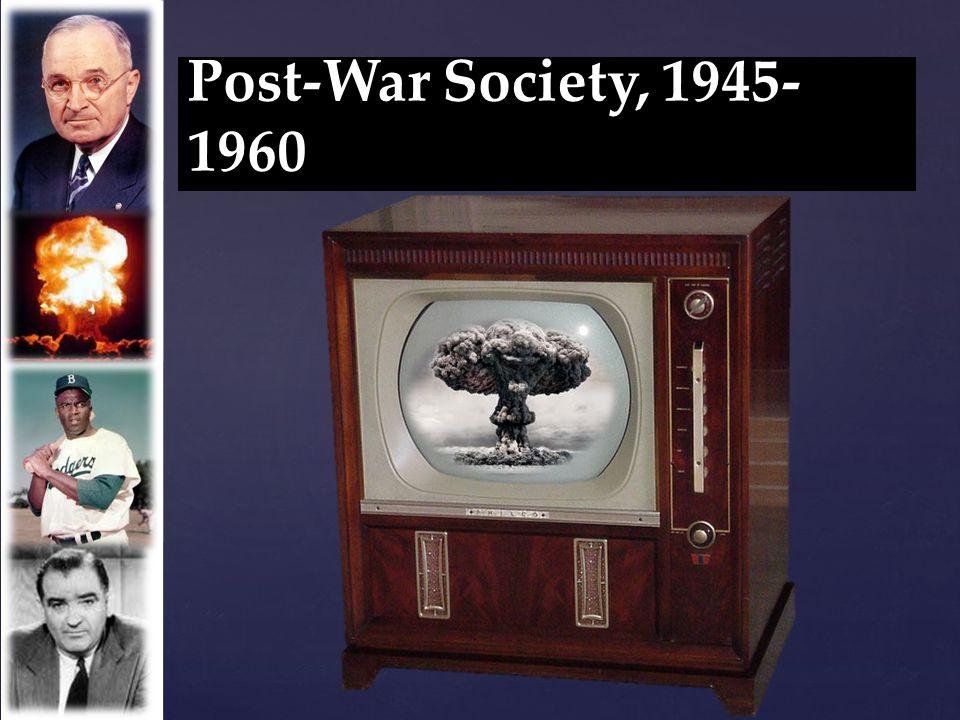 Post-War Society, 1945- 1960