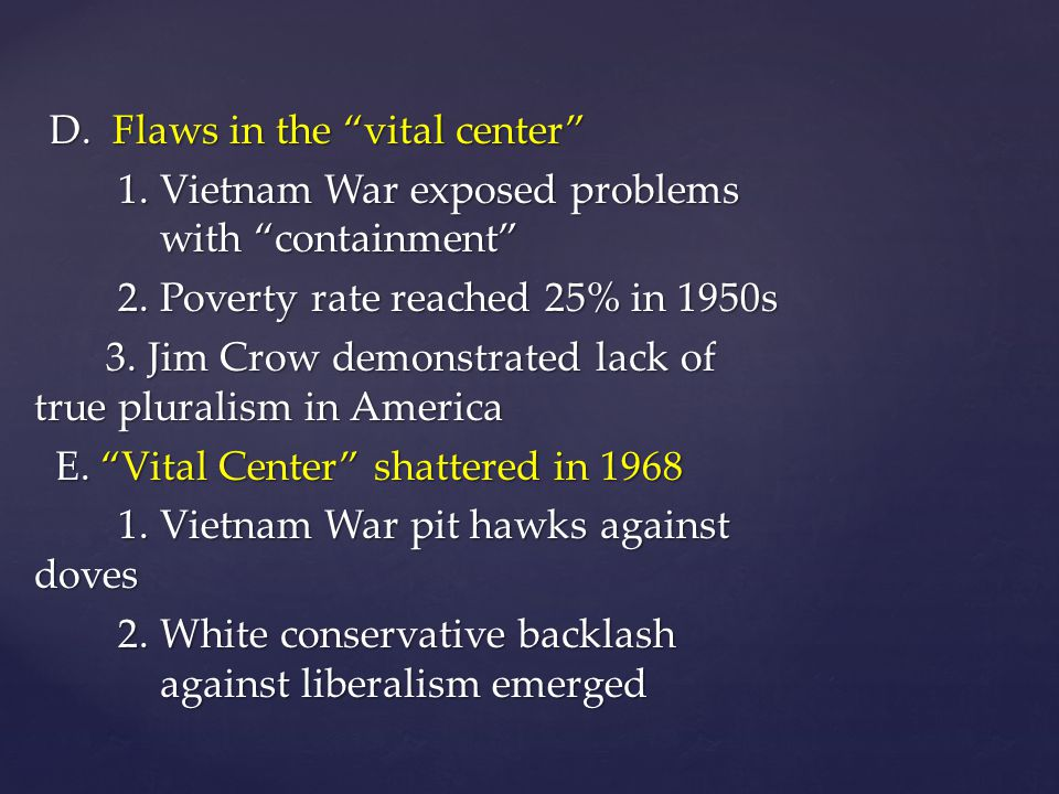 D. Flaws in the vital center D. Flaws in the vital center 1.