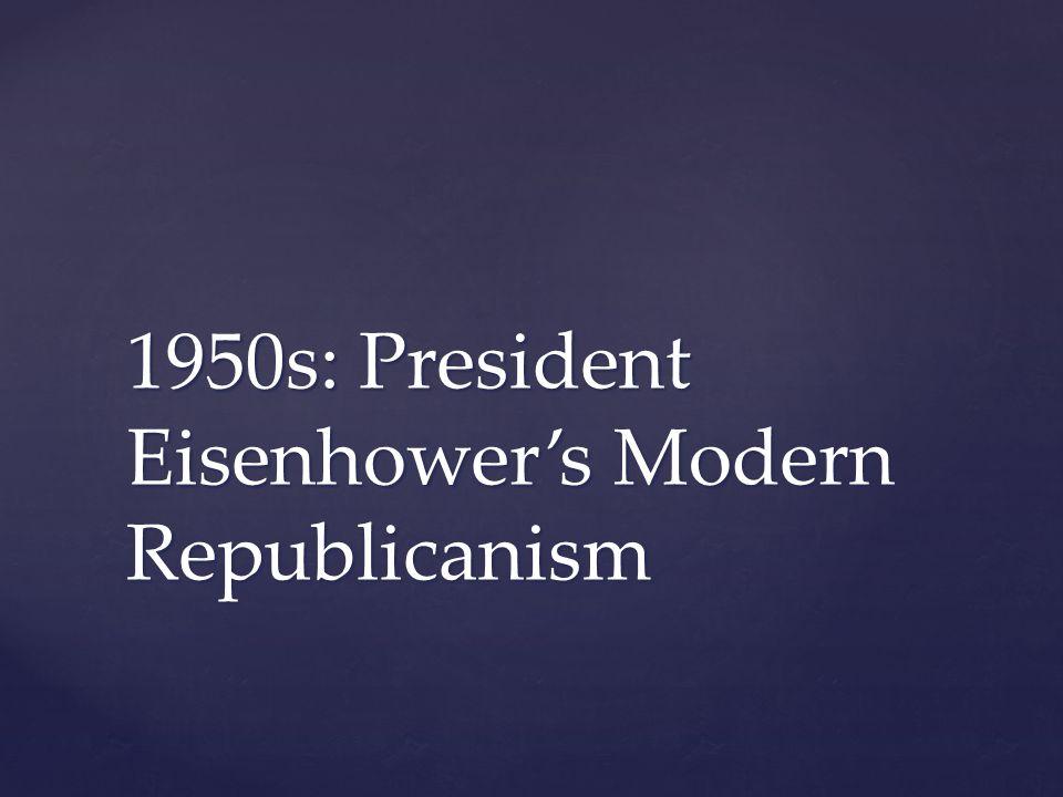 1950s: President Eisenhower's Modern Republicanism