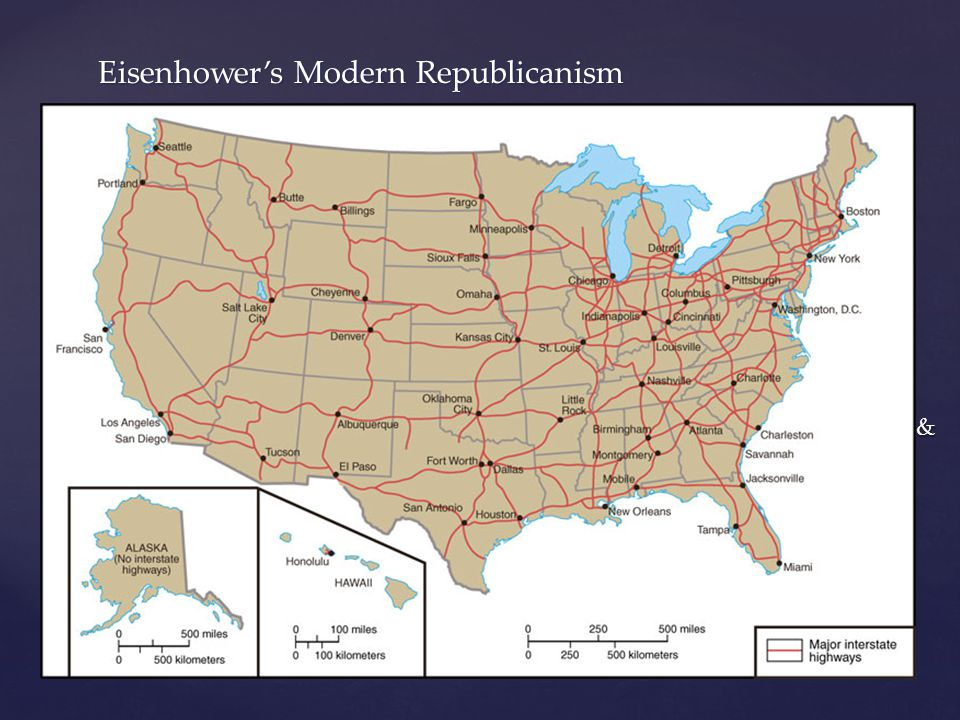  Interstate Highway System:  Highway Act of 1956 created 41,000 miles of divided highway to connect major U.S.