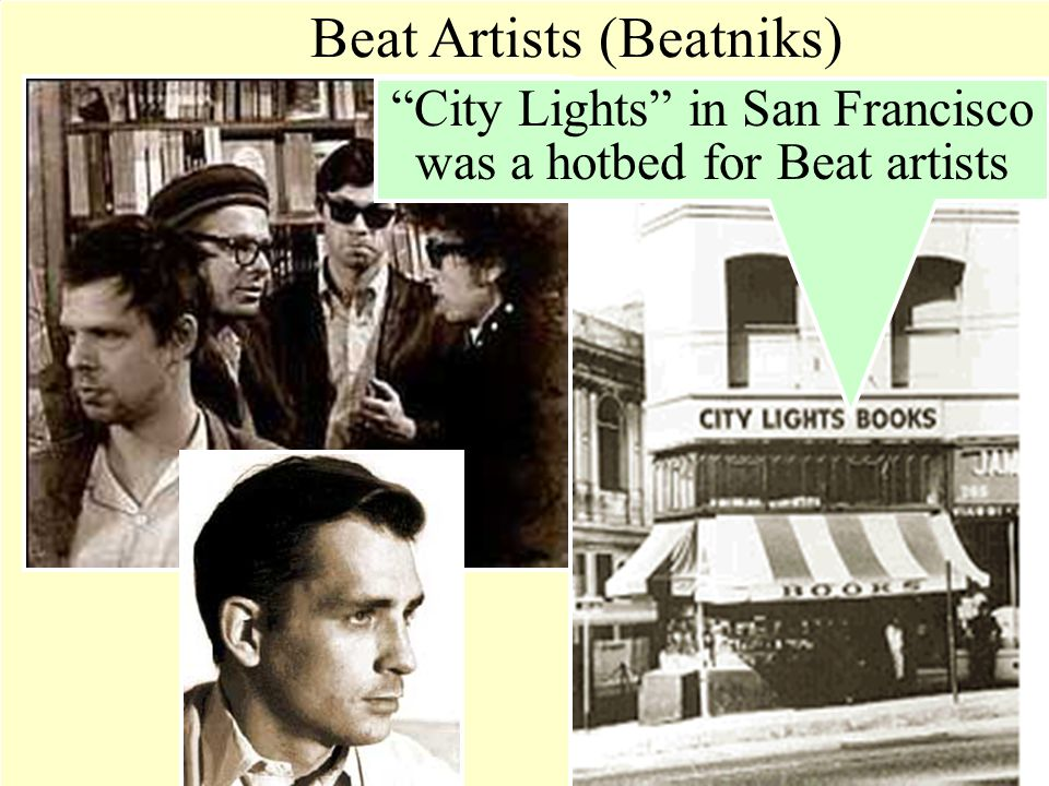  Find images Beat Artists (Beatniks) City Lights in San Francisco was a hotbed for Beat artists