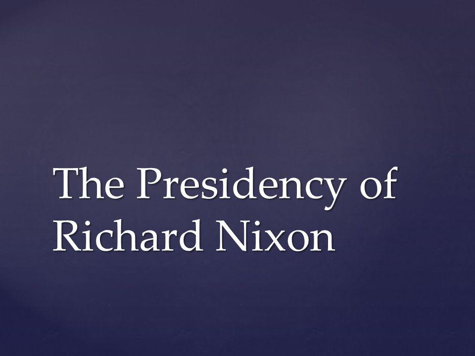 The Presidency of Richard Nixon