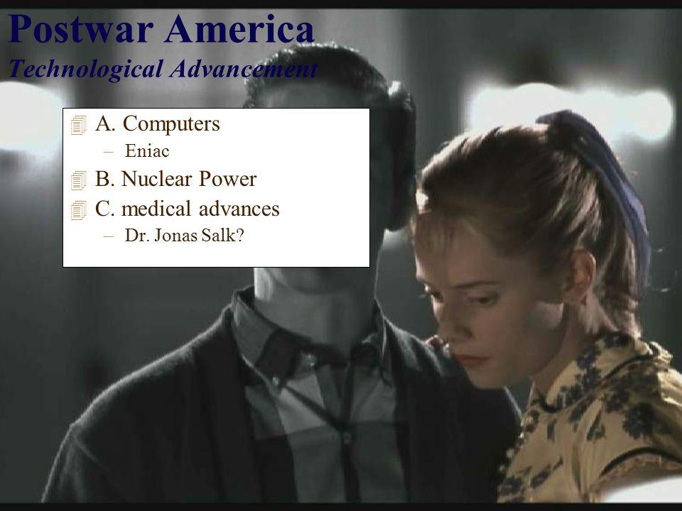 Postwar America Technological Advancement 4 A. Computers –Eniac 4 B.