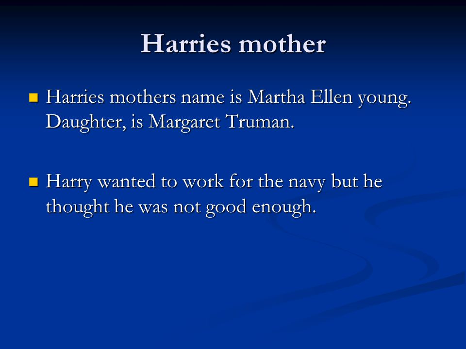 Harry s. Truman by JOSHUA G. Harry had a spouse, was Elizabeth Virginia Wallace.