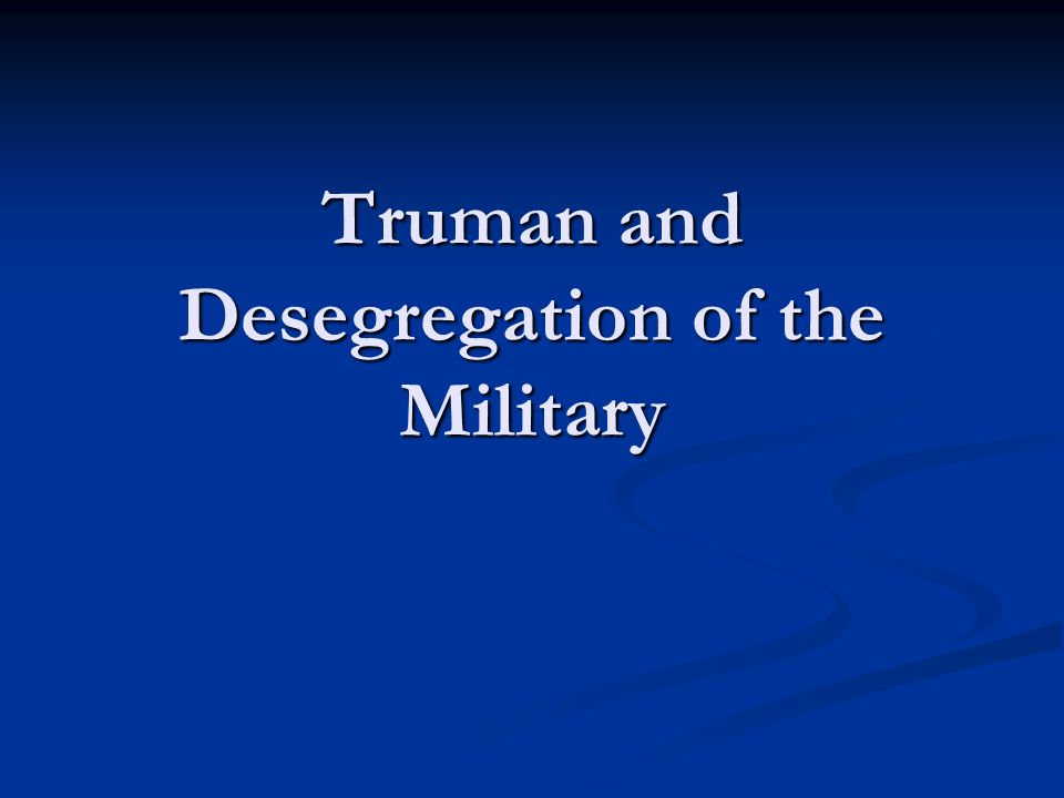 Integration by Necessity During the Second World War, though the American military was officially segregated.