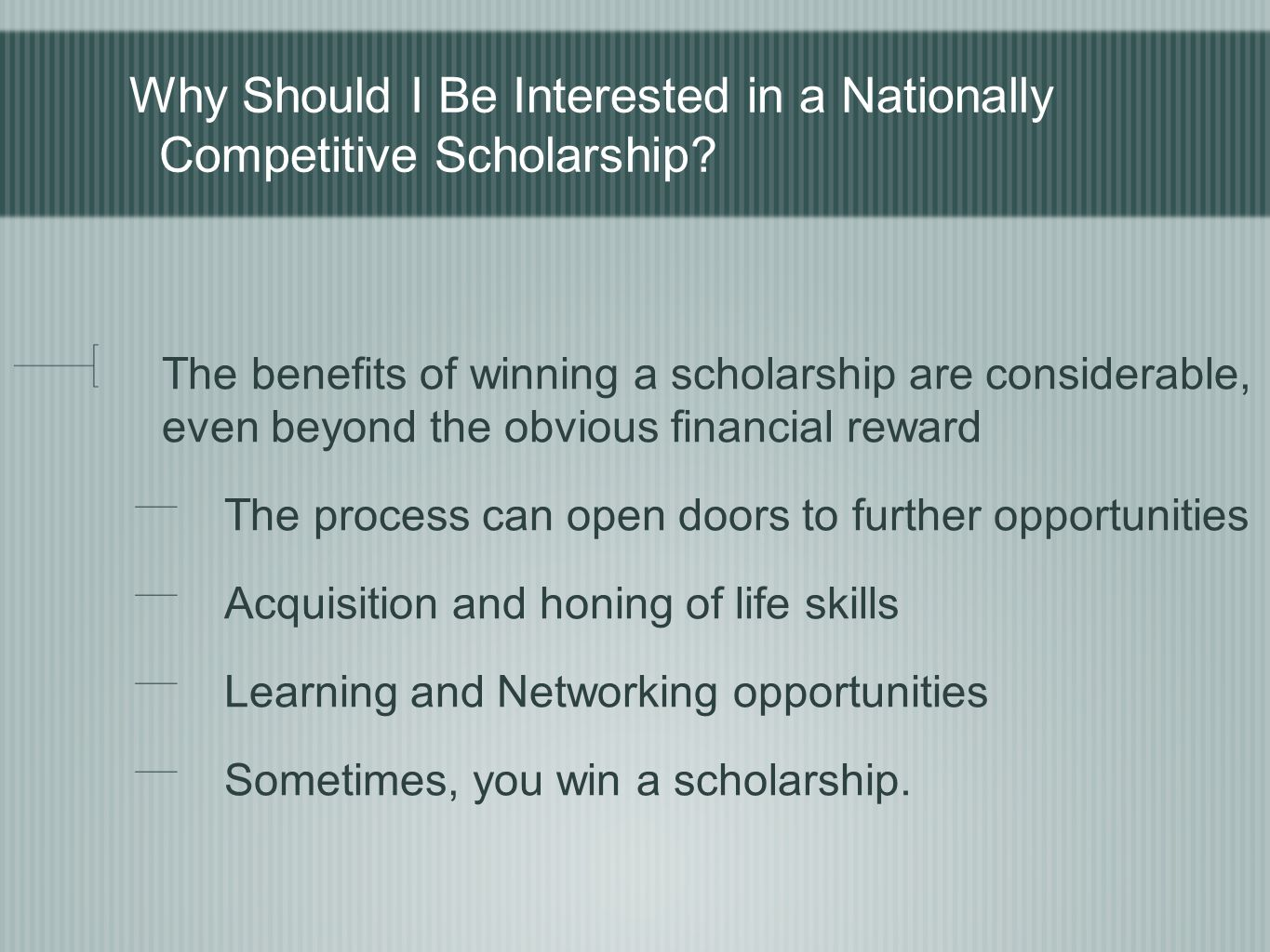 Why Should I Be Interested in a Nationally Competitive Scholarship.
