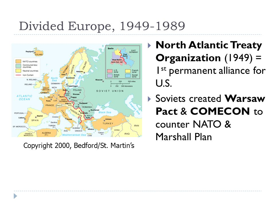 Divided Europe, 1949-1989  North Atlantic Treaty Organization (1949) = 1 st permanent alliance for U.S.