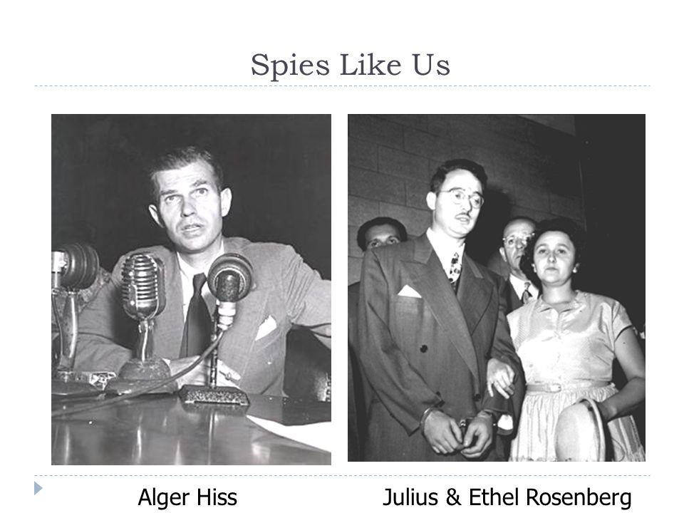 Alger HissJulius & Ethel Rosenberg Spies Like Us