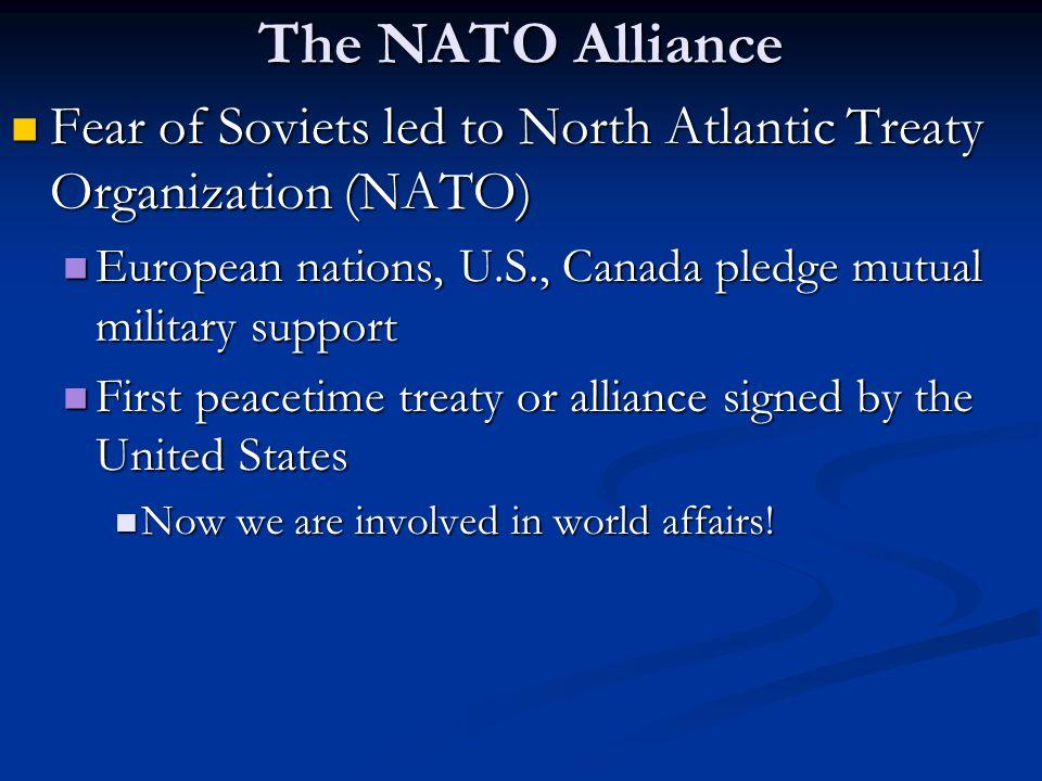 The NATO Alliance Fear of Soviets led to North Atlantic Treaty Organization (NATO) Fear of Soviets led to North Atlantic Treaty Organization (NATO) Eu
