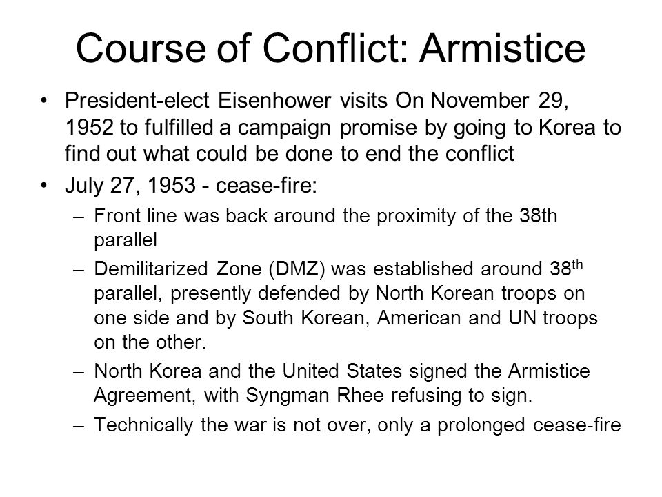 Course of Conflict: Armistice President-elect Eisenhower visits On November 29, 1952 to fulfilled a campaign promise by going to Korea to find out wha