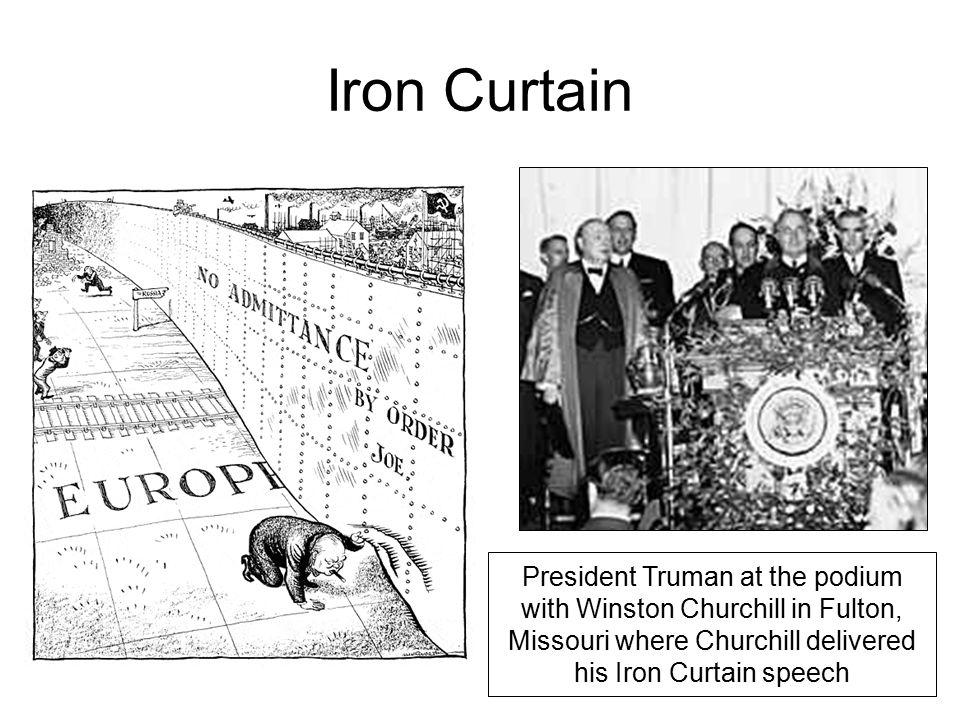Iron Curtain President Truman at the podium with Winston Churchill in Fulton, Missouri where Churchill delivered his Iron Curtain speech