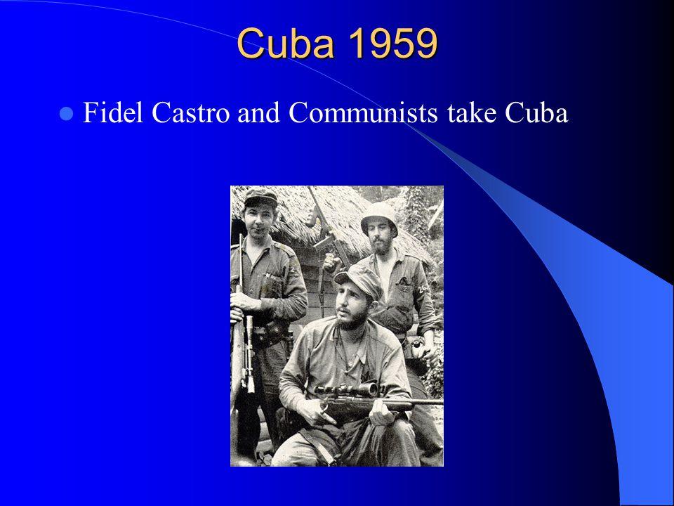 Cuba 1959 Fidel Castro and Communists take Cuba