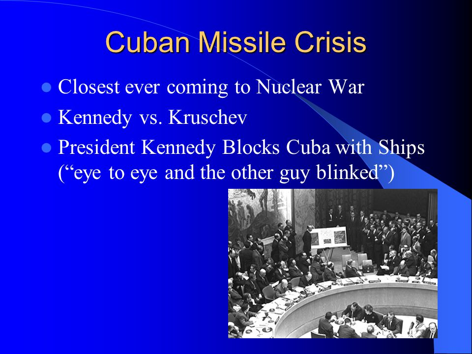 Cuban Missile Crisis Closest ever coming to Nuclear War Kennedy vs.
