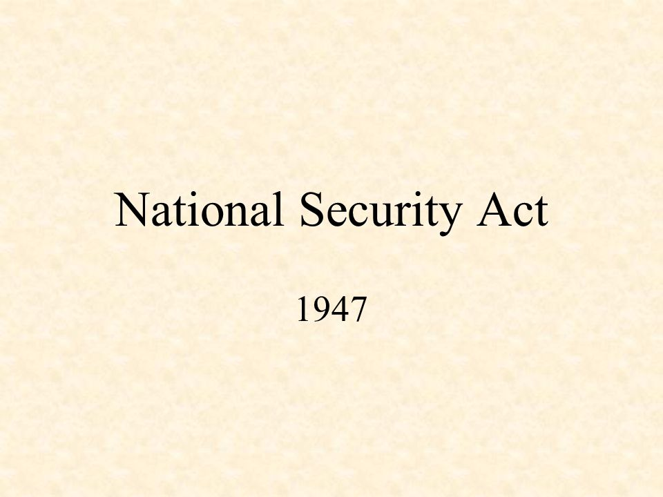 National Security Act 1947
