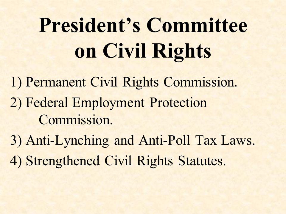 President's Committee on Civil Rights 1) Permanent Civil Rights Commission.