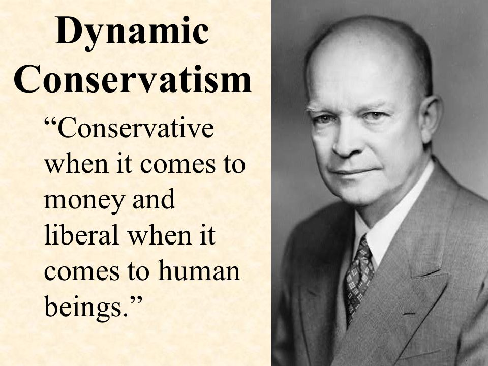 "Dynamic Conservatism ""Conservative when it comes to money and liberal when it comes to human beings."""