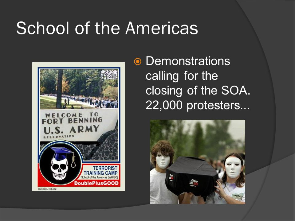 School of the Americas  Demonstrations calling for the closing of the SOA. 22,000 protesters...