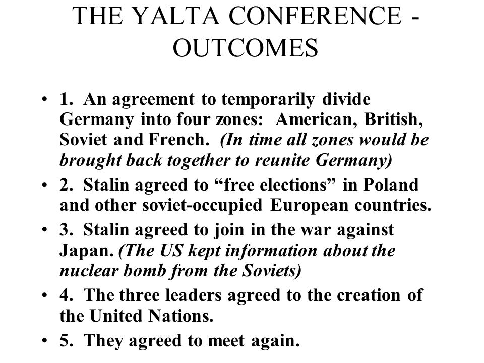"THE YALTA CONFERENCE 1. At the Black Sea resort city of Yalta in the Soviet Union the ""Big Three"" discussed the fate of Germany and the postwar world."
