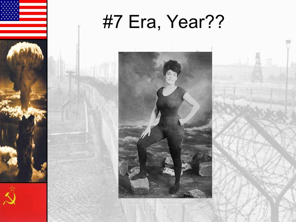 #7 Era, Year??