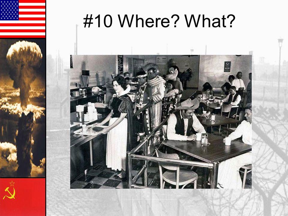 #10 Where? What?